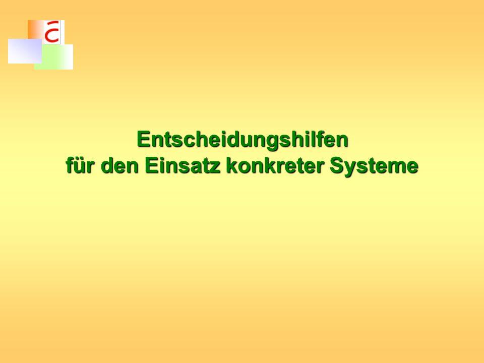 Entscheidungshilfen für den Einsatz konkreter Systeme
