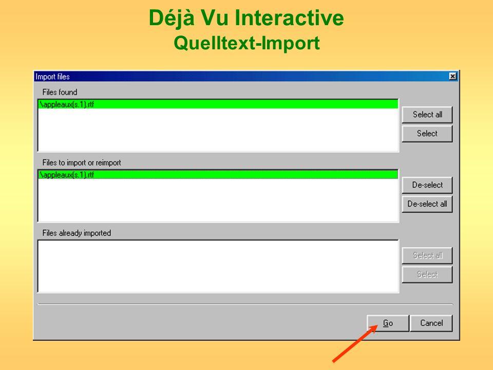 Déjà Vu Interactive Quelltext-Import
