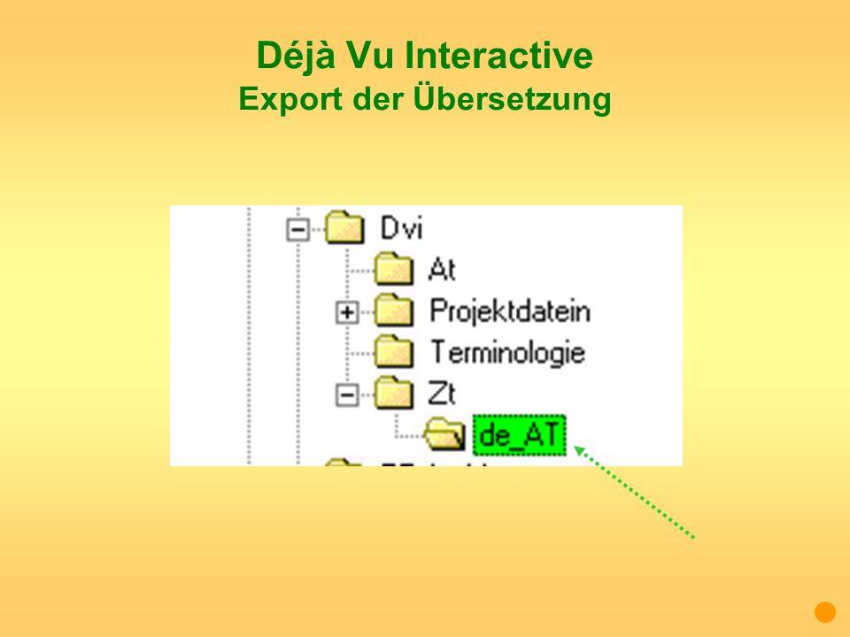 Déjà Vu Interactive Export der Übersetzung