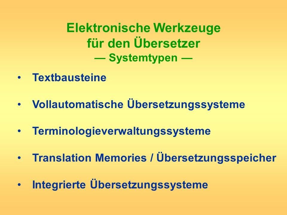 Elektronische Werkzeuge für den Übersetzer — Systemtypen —