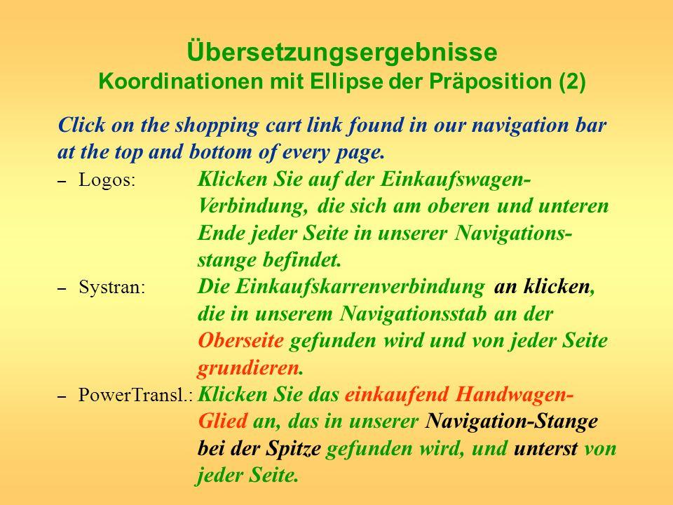 Übersetzungsergebnisse Koordinationen mit Ellipse der Präposition (2)