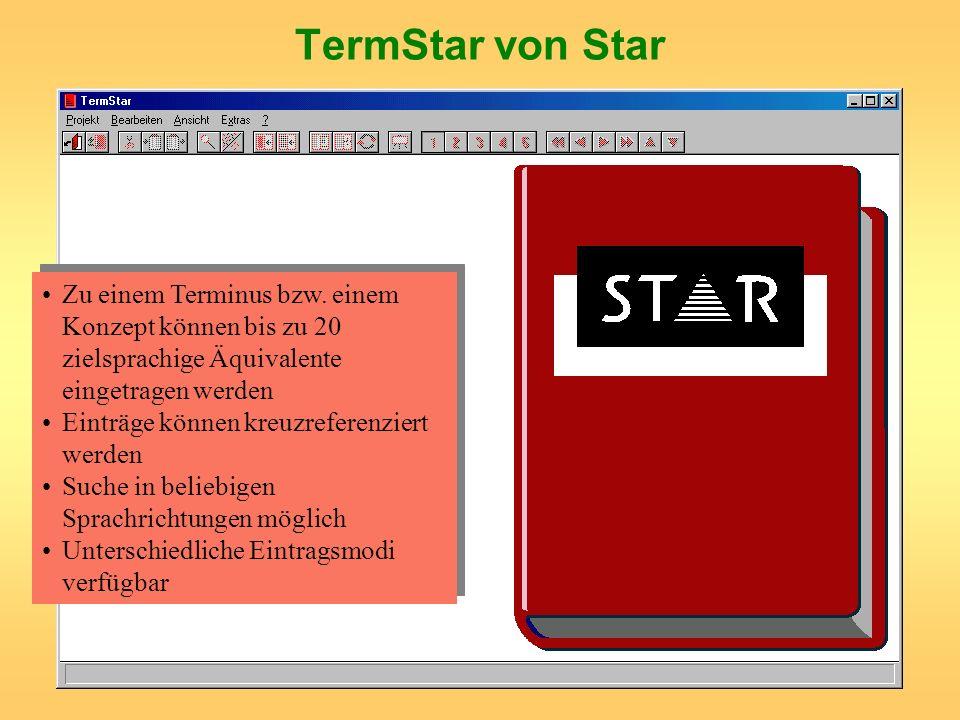 TermStar von StarZu einem Terminus bzw. einem Konzept können bis zu 20 zielsprachige Äquivalente eingetragen werden.