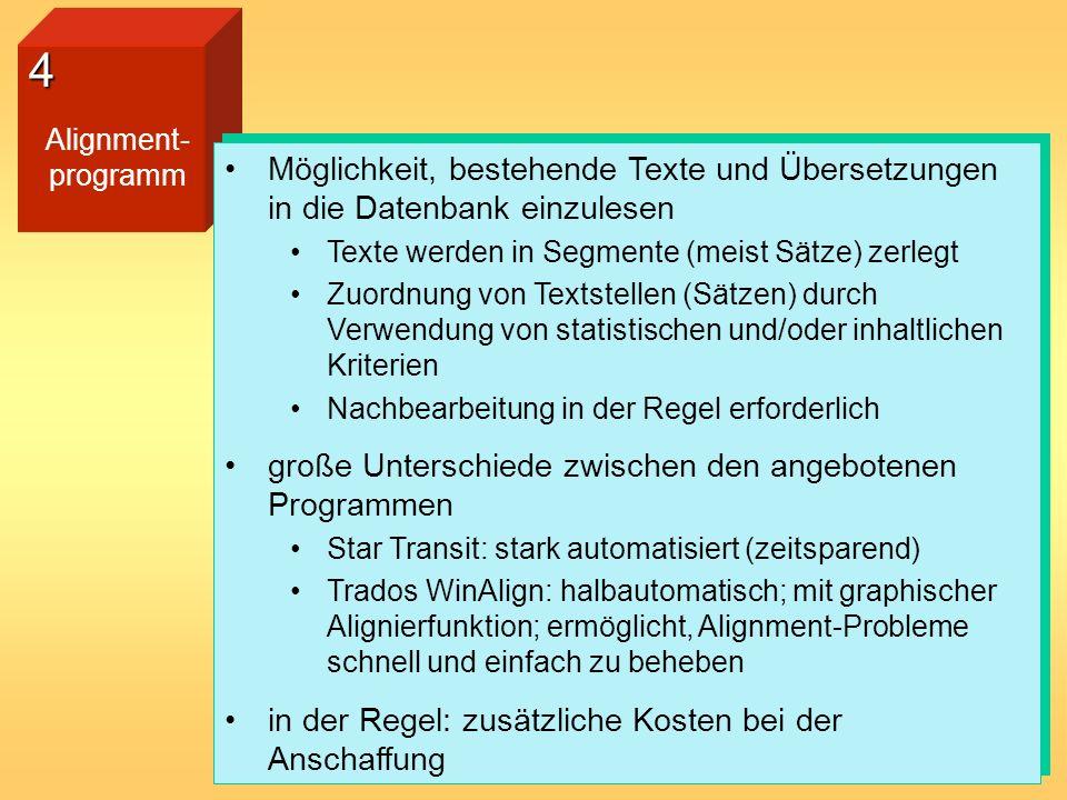 4Alignment- programm. Möglichkeit, bestehende Texte und Übersetzungen in die Datenbank einzulesen. Texte werden in Segmente (meist Sätze) zerlegt.