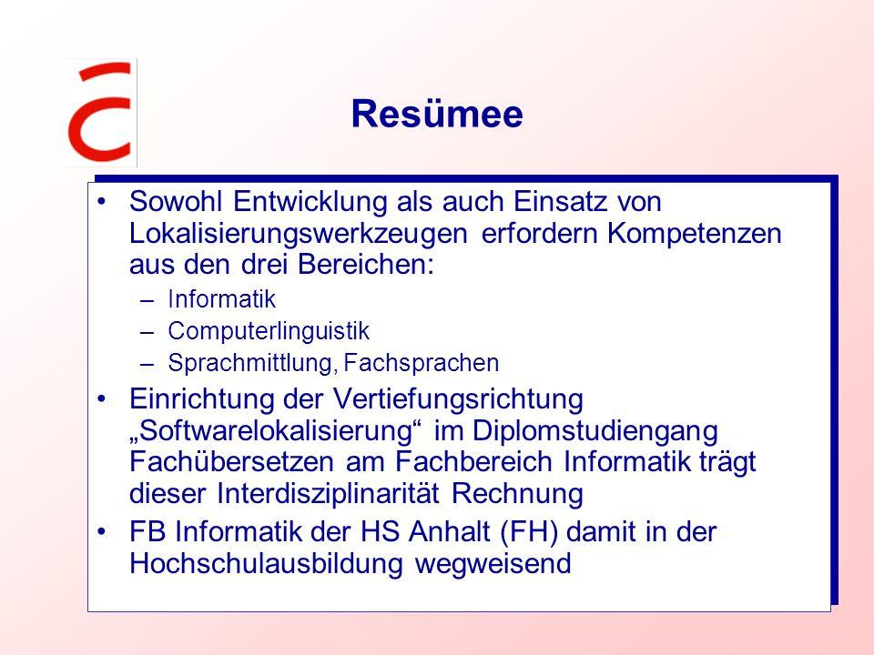 Resümee Sowohl Entwicklung als auch Einsatz von Lokalisierungswerkzeugen erfordern Kompetenzen aus den drei Bereichen: