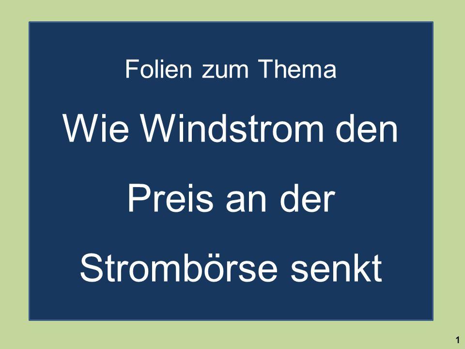 Folien zum Thema Wie Windstrom den Preis an der Strombörse senkt