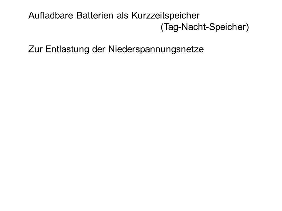 Aufladbare Batterien als Kurzzeitspeicher