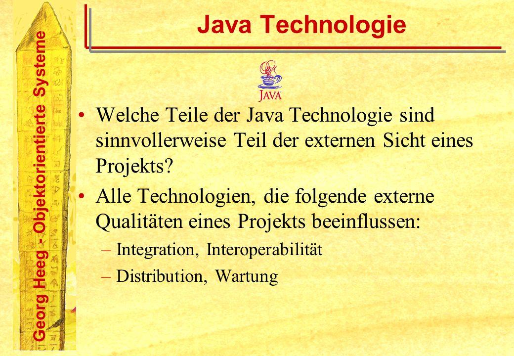 Java Technologie Welche Teile der Java Technologie sind sinnvollerweise Teil der externen Sicht eines Projekts
