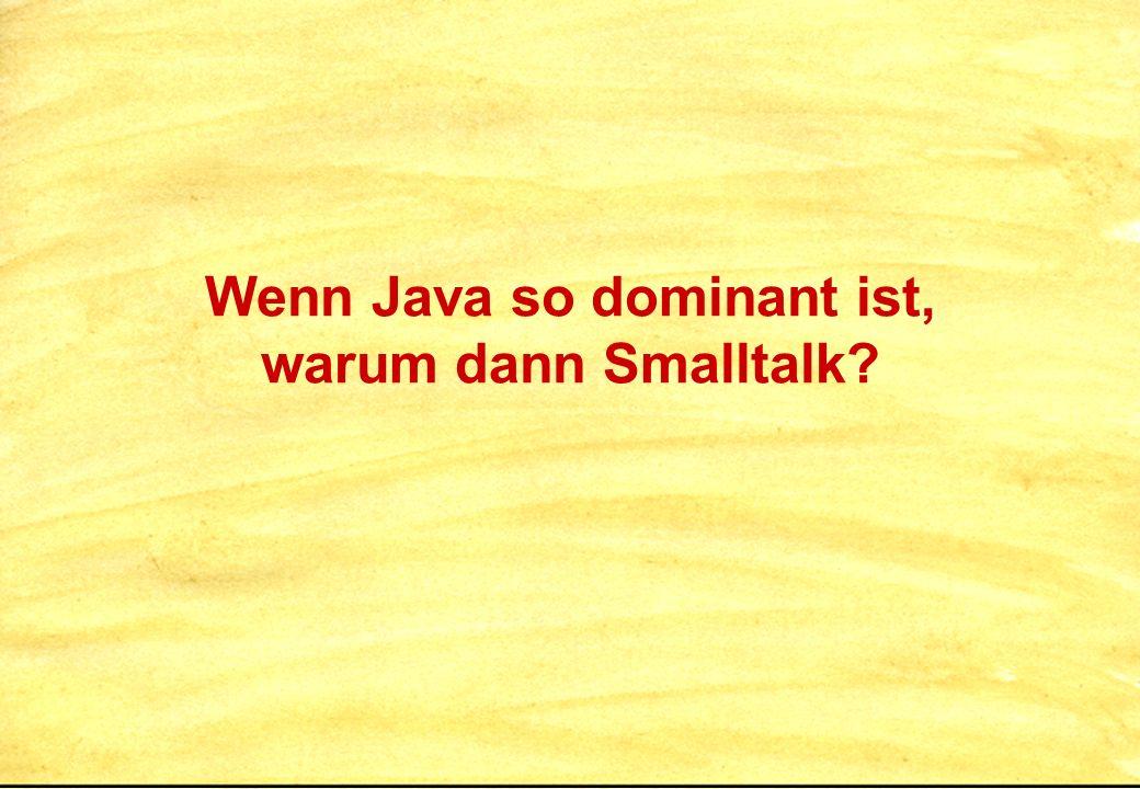 Wenn Java so dominant ist, warum dann Smalltalk