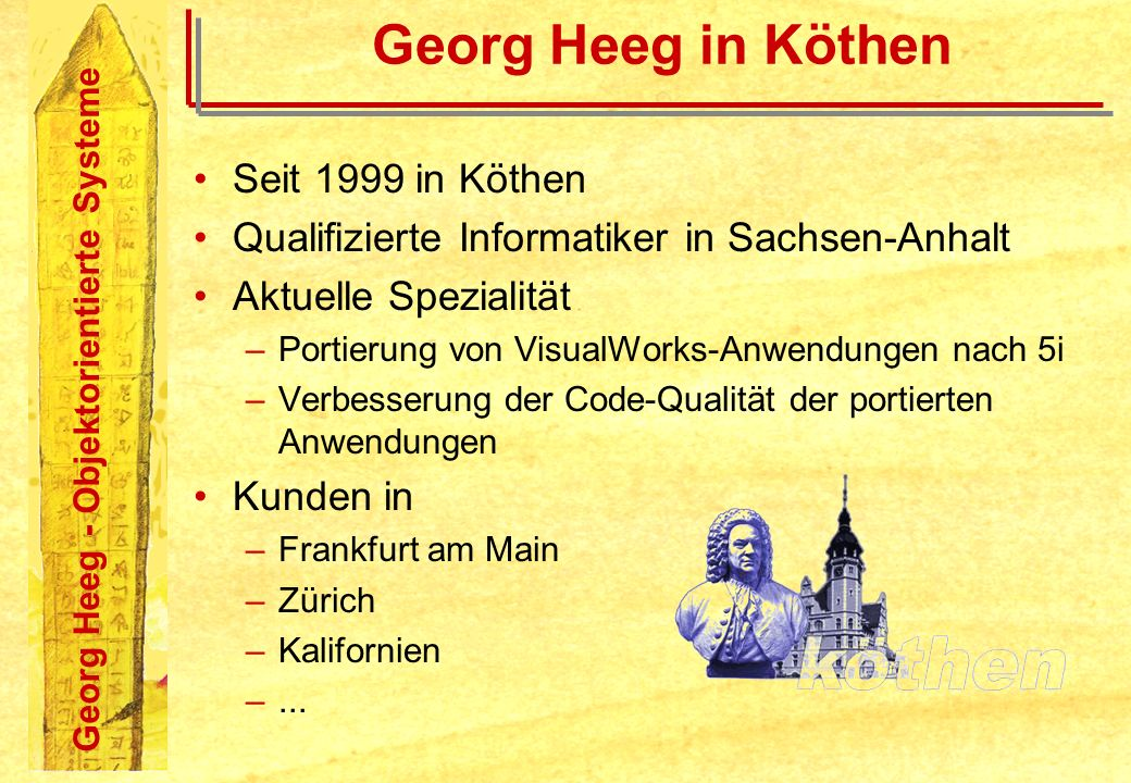 Georg Heeg in Köthen Seit 1999 in Köthen