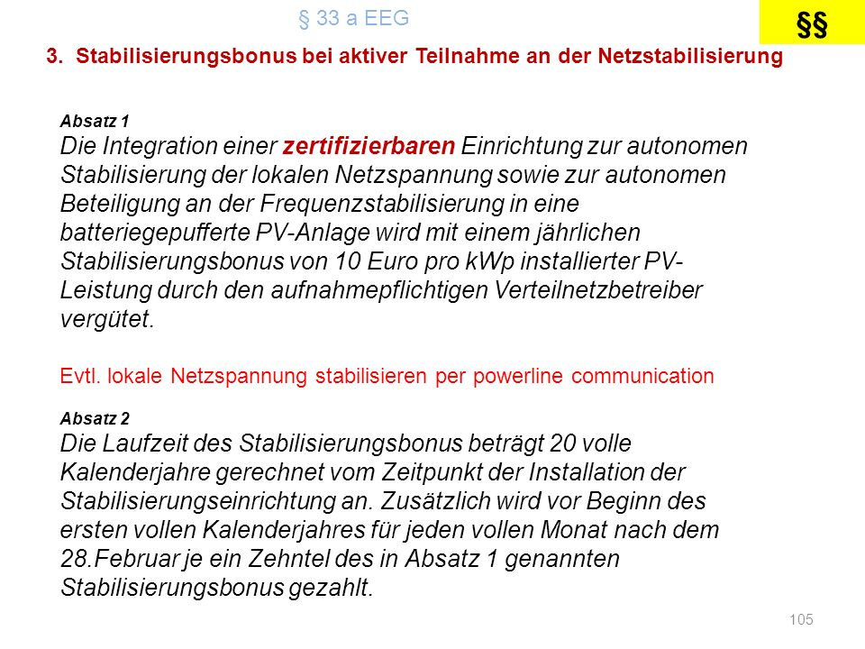 § 33 a EEG§§ 3. Stabilisierungsbonus bei aktiver Teilnahme an der Netzstabilisierung. Absatz 1.