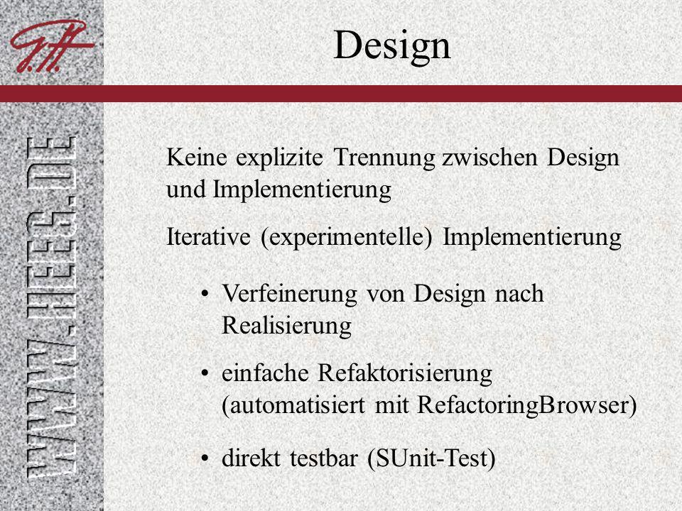 Design Keine explizite Trennung zwischen Design und Implementierung