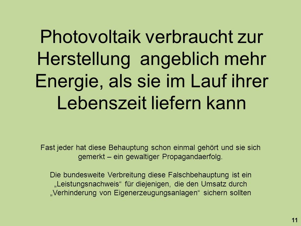 Photovoltaik verbraucht zur Herstellung angeblich mehr Energie, als sie im Lauf ihrer Lebenszeit liefern kann