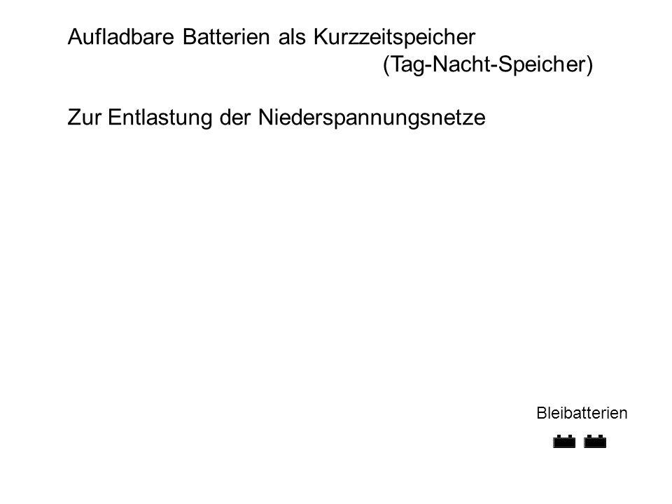 Aufladbare Batterien als Kurzzeitspeicher (Tag-Nacht-Speicher)