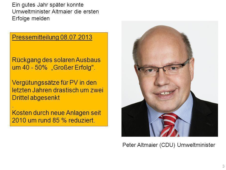Ein gutes Jahr später konnte Umweltminister Altmaier die ersten Erfolge melden