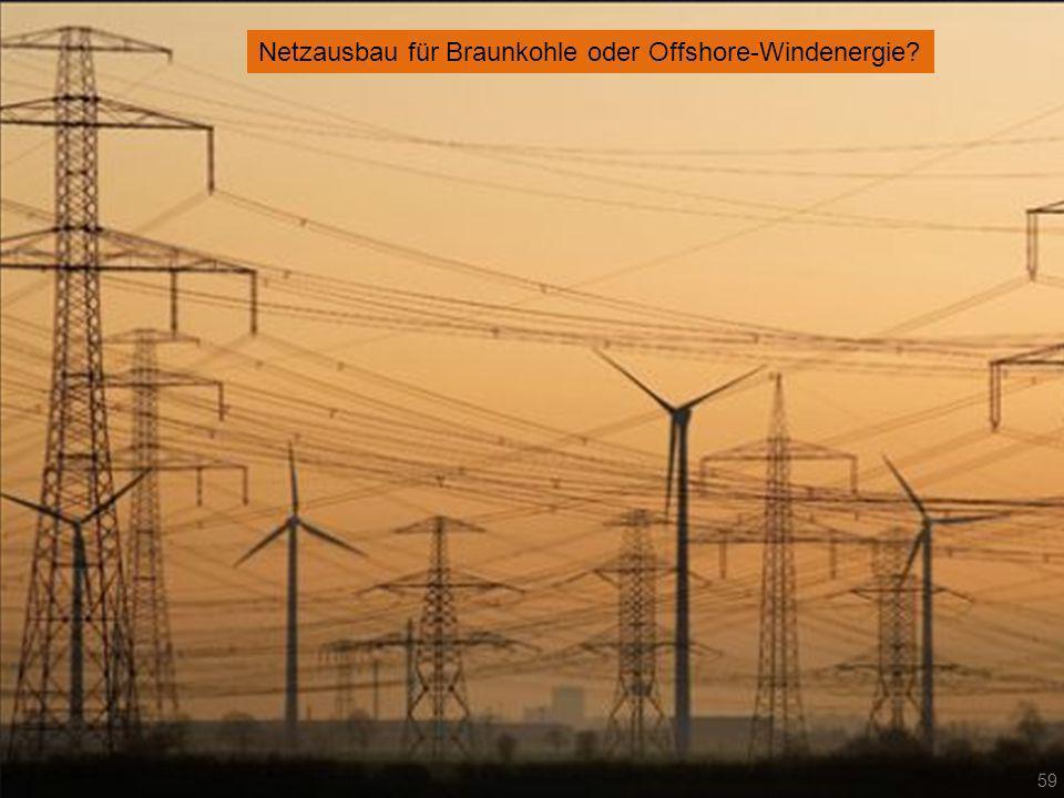 Netzausbau für Braunkohle oder Offshore-Windenergie