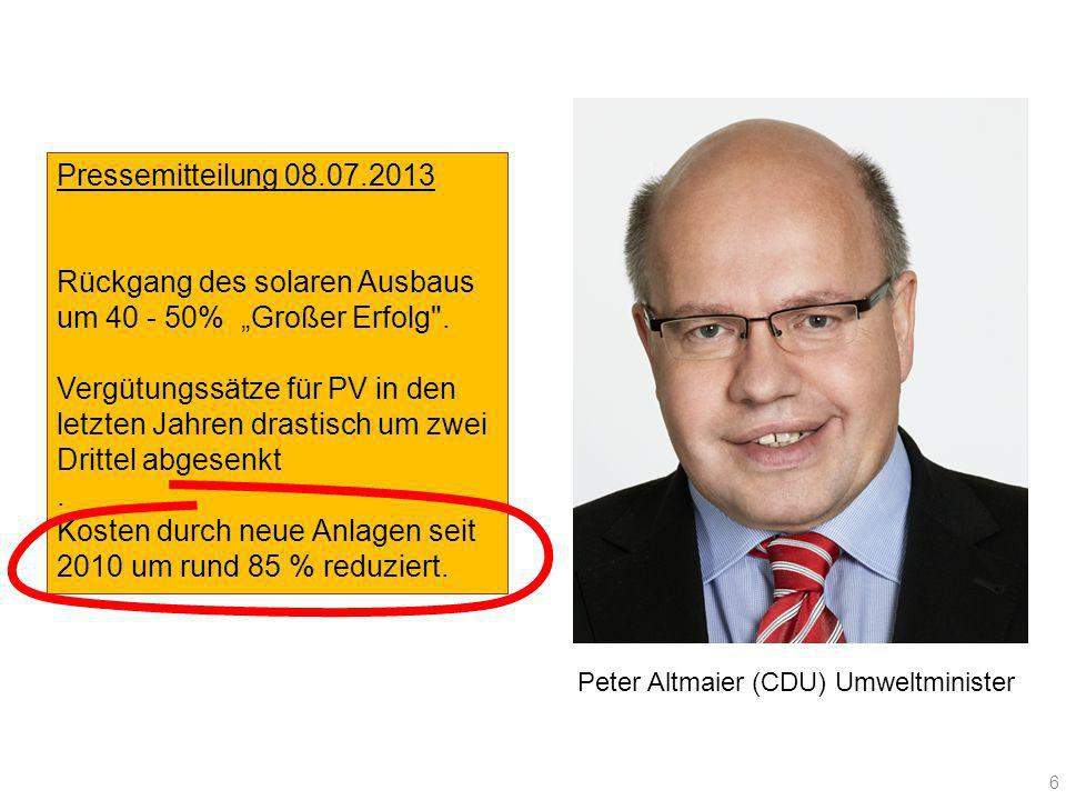 "Pressemitteilung 08.07.2013 Rückgang des solaren Ausbaus um 40 - 50% ""Großer Erfolg ."
