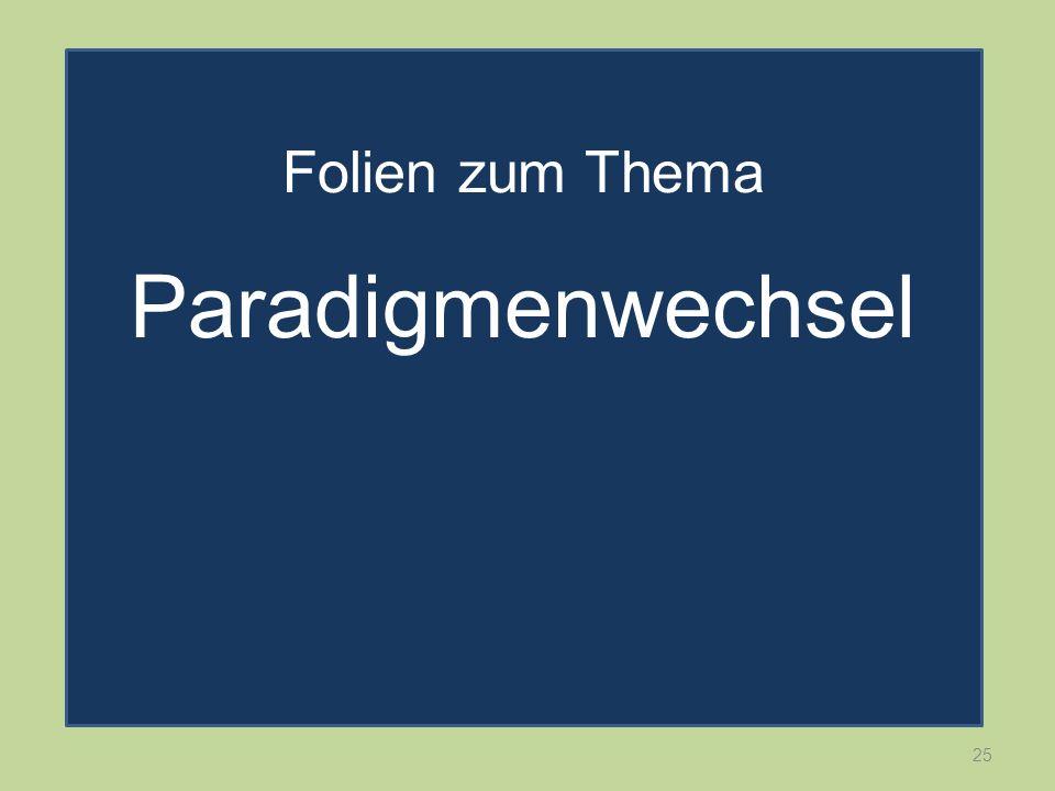 Folien zum Thema Paradigmenwechsel