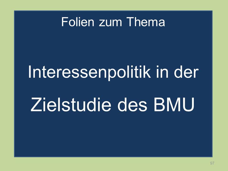Interessenpolitik in der Zielstudie des BMU