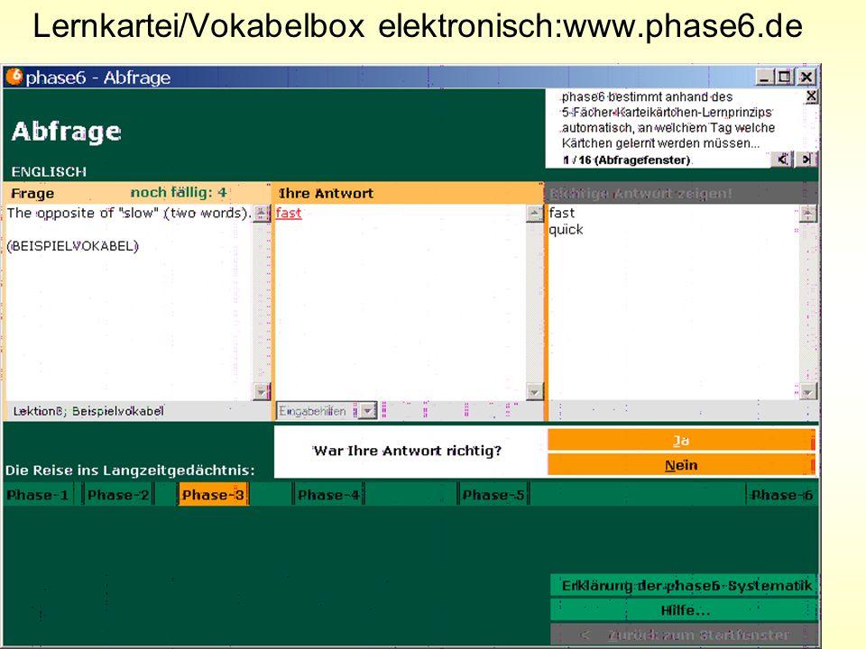 Lernkartei/Vokabelbox elektronisch:www.phase6.de
