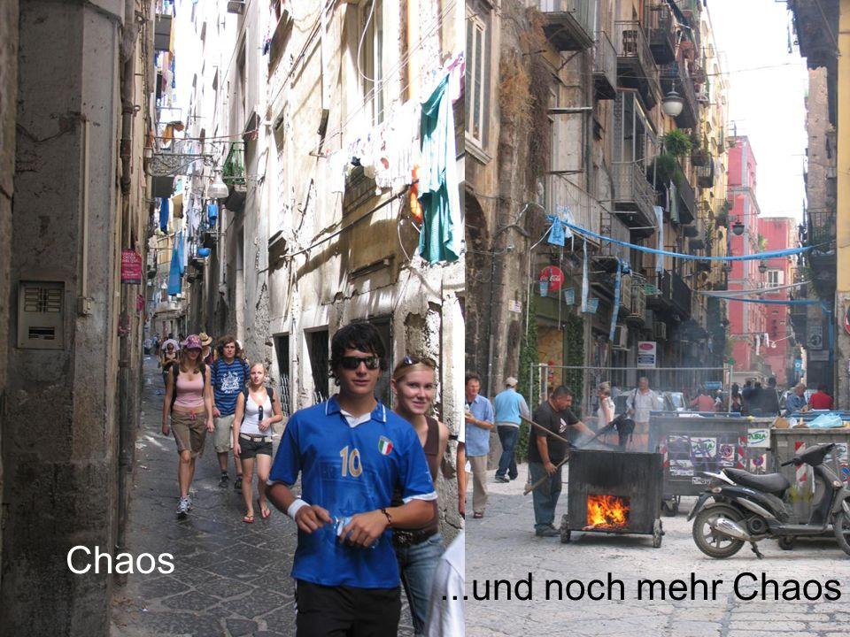 Chaos Kultur & Kunst ...und noch mehr Chaos Neapel