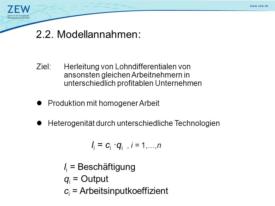 2.2. Modellannahmen: li = ci ·qi , i = 1,...,n li = Beschäftigung