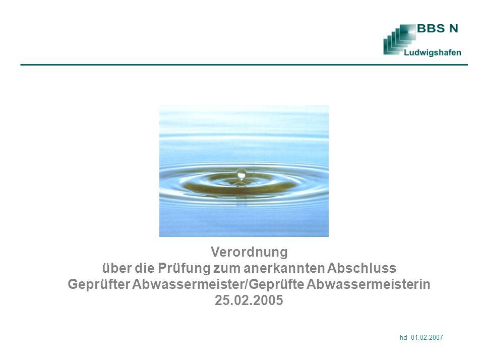 Verordnung über die Prüfung zum anerkannten Abschluss Geprüfter Abwassermeister/Geprüfte Abwassermeisterin 25.02.2005
