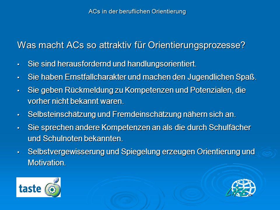 Was macht ACs so attraktiv für Orientierungsprozesse