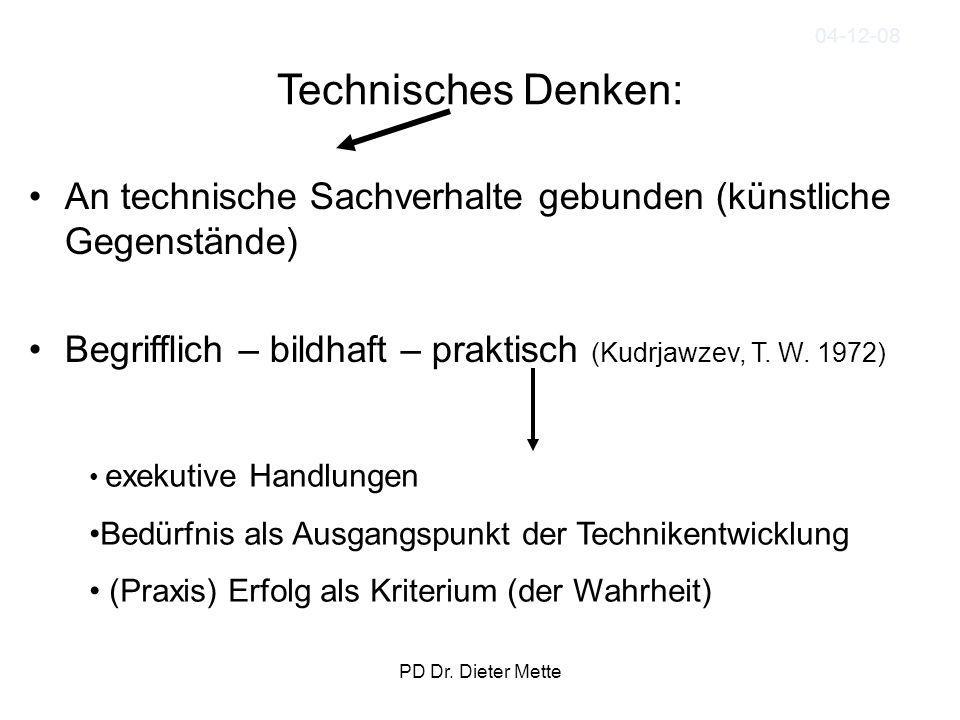 04-12-08 Technisches Denken: An technische Sachverhalte gebunden (künstliche Gegenstände)