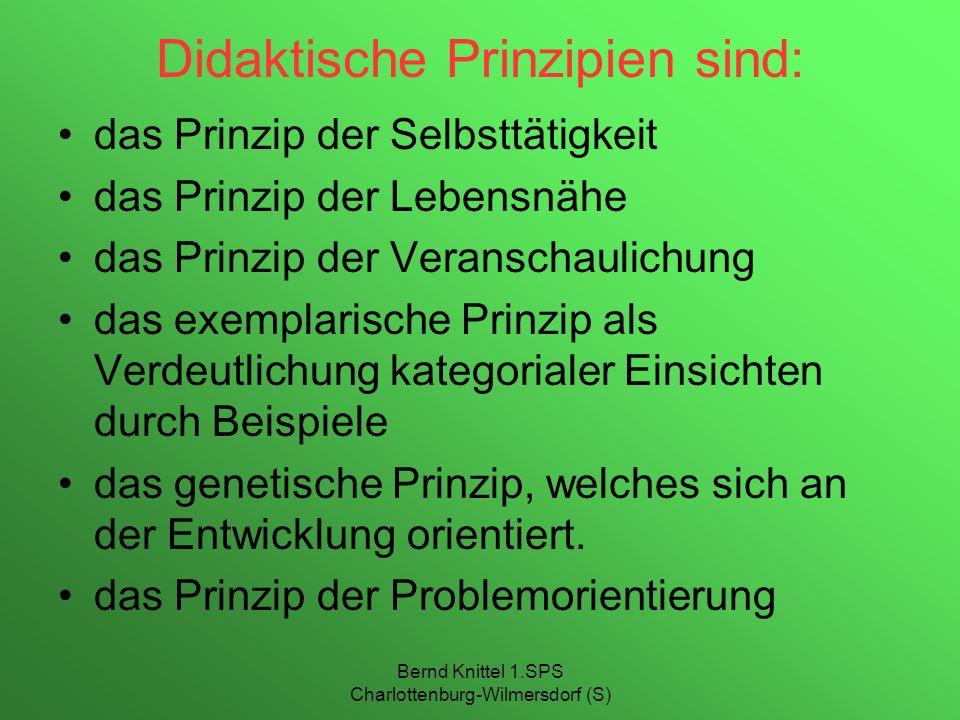 Didaktische Prinzipien sind: