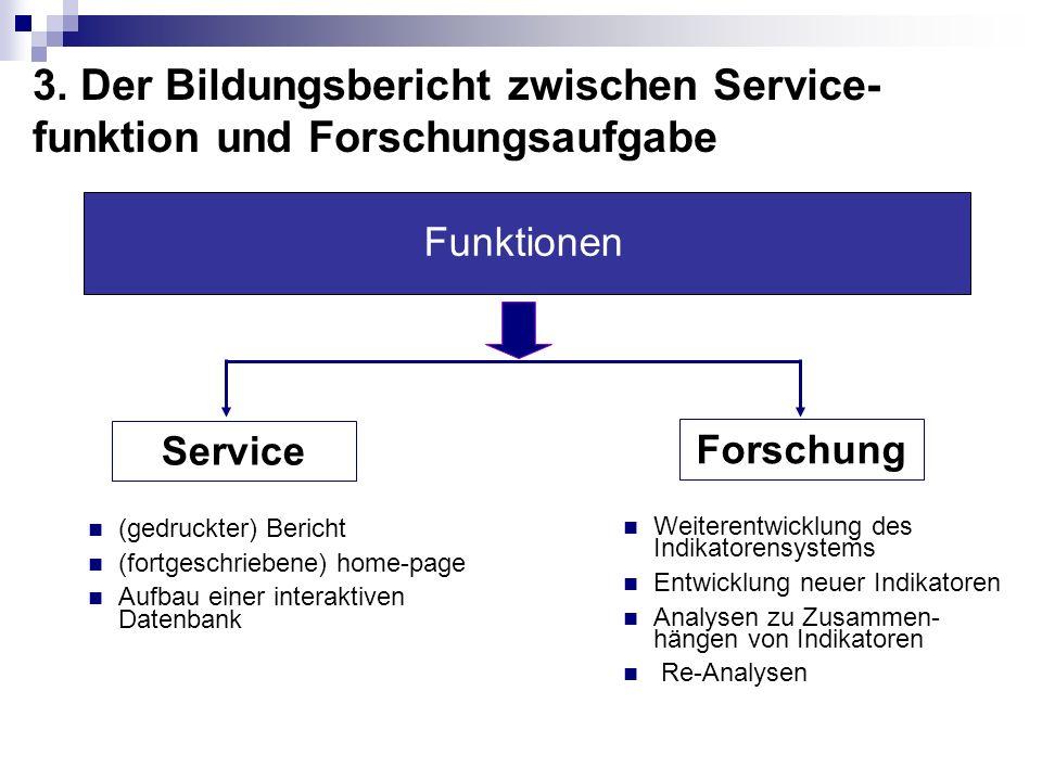 3. Der Bildungsbericht zwischen Service-funktion und Forschungsaufgabe