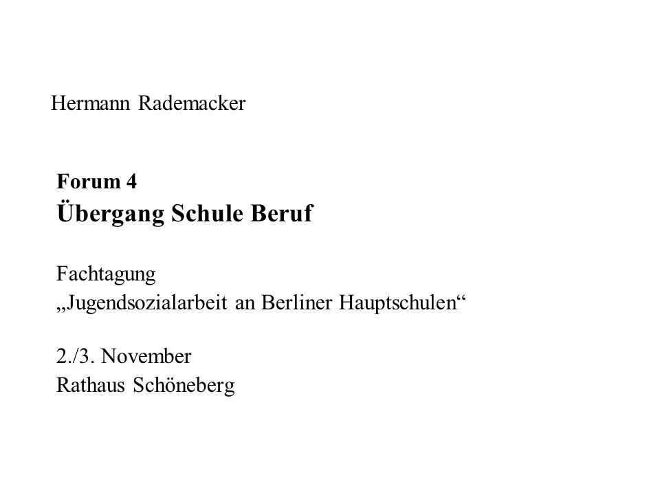 Übergang Schule Beruf Hermann Rademacker Forum 4 Fachtagung