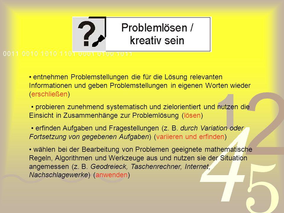 • entnehmen Problemstellungen die für die Lösung relevanten Informationen und geben Problemstellungen in eigenen Worten wieder (erschließen)