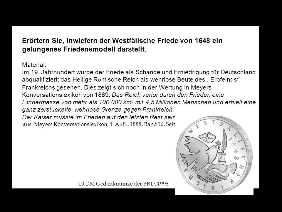 Erörtern Sie, inwiefern der Westfälische Friede von 1648 ein gelungenes Friedensmodell darstellt.