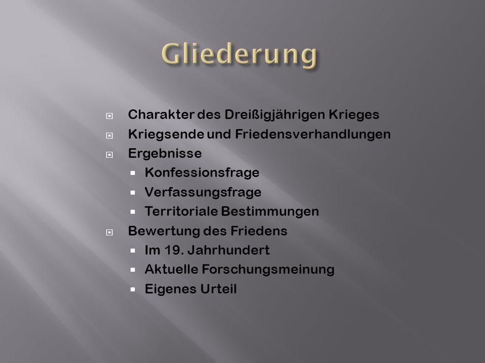 Gliederung Charakter des Dreißigjährigen Krieges