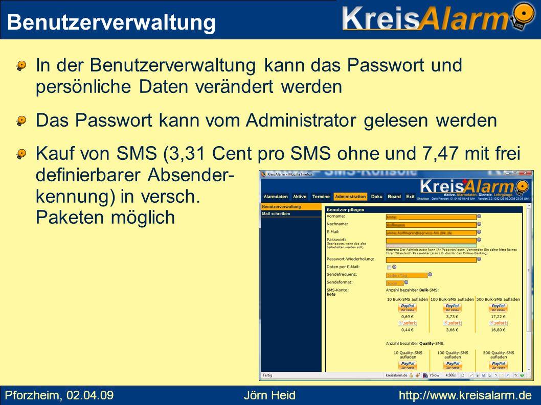 Benutzerverwaltung In der Benutzerverwaltung kann das Passwort und persönliche Daten verändert werden.