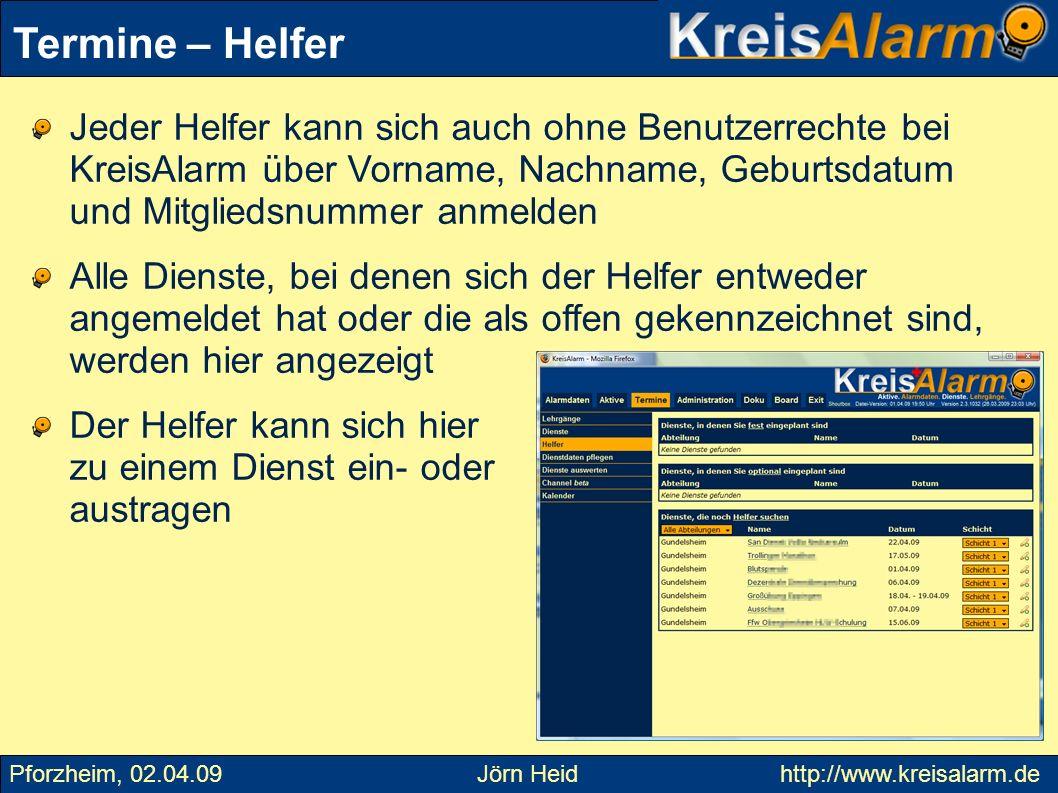 Termine – Helfer Jeder Helfer kann sich auch ohne Benutzerrechte bei KreisAlarm über Vorname, Nachname, Geburtsdatum und Mitgliedsnummer anmelden.