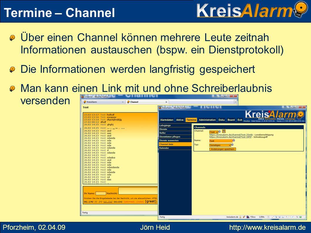 Termine – Channel Über einen Channel können mehrere Leute zeitnah Informationen austauschen (bspw. ein Dienstprotokoll)