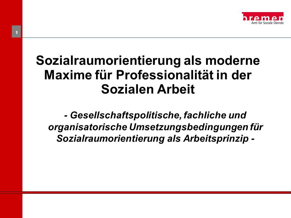 Sozialraumorientierung als moderne Maxime für Professionalität in der Sozialen Arbeit