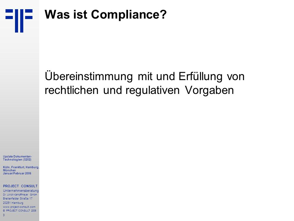 Was ist Compliance Übereinstimmung mit und Erfüllung von rechtlichen und regulativen Vorgaben. Update Dokumenten-Technologien (S202)