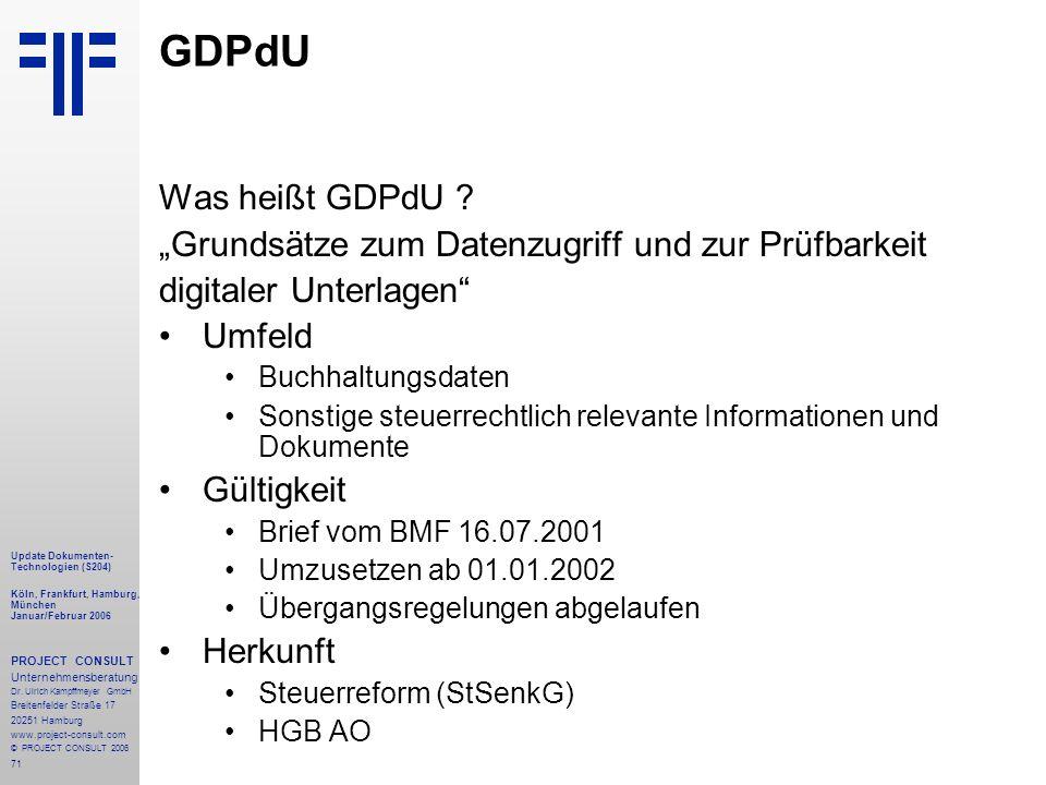"""GDPdU Was heißt GDPdU """"Grundsätze zum Datenzugriff und zur Prüfbarkeit. digitaler Unterlagen Umfeld."""