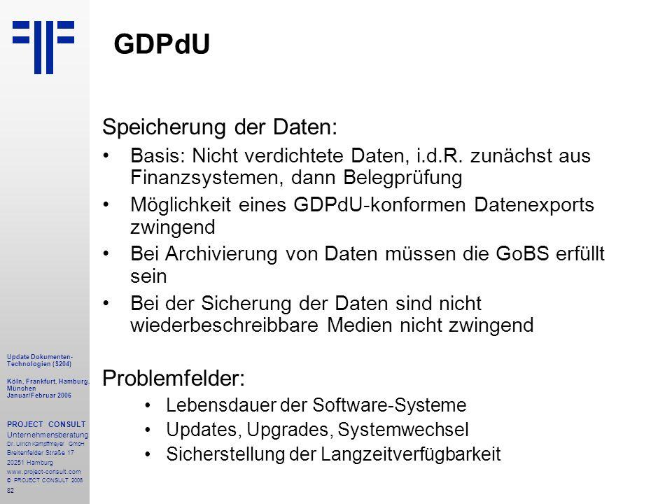 GDPdU Speicherung der Daten: Problemfelder: