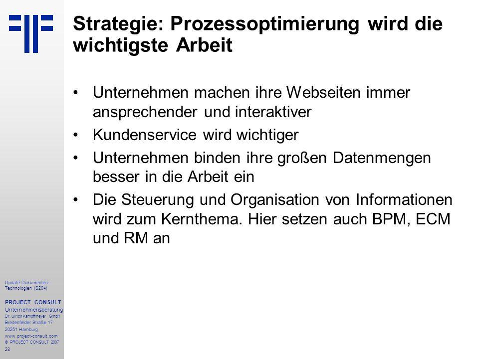 Strategie: Prozessoptimierung wird die wichtigste Arbeit