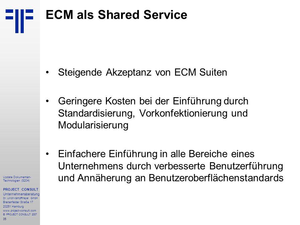 ECM als Shared Service Steigende Akzeptanz von ECM Suiten