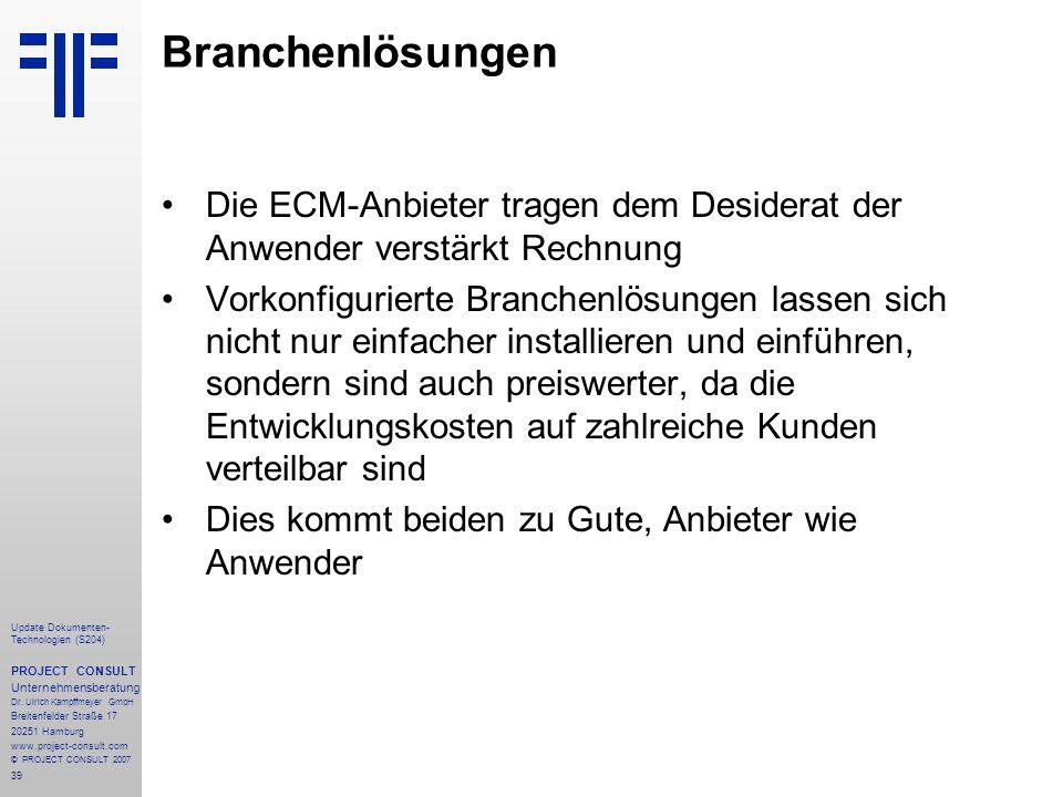 Branchenlösungen Die ECM-Anbieter tragen dem Desiderat der Anwender verstärkt Rechnung.