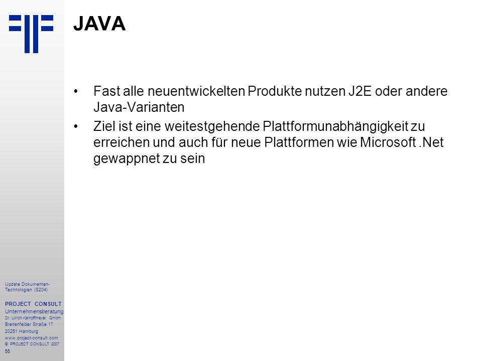 JAVA Fast alle neuentwickelten Produkte nutzen J2E oder andere Java-Varianten.