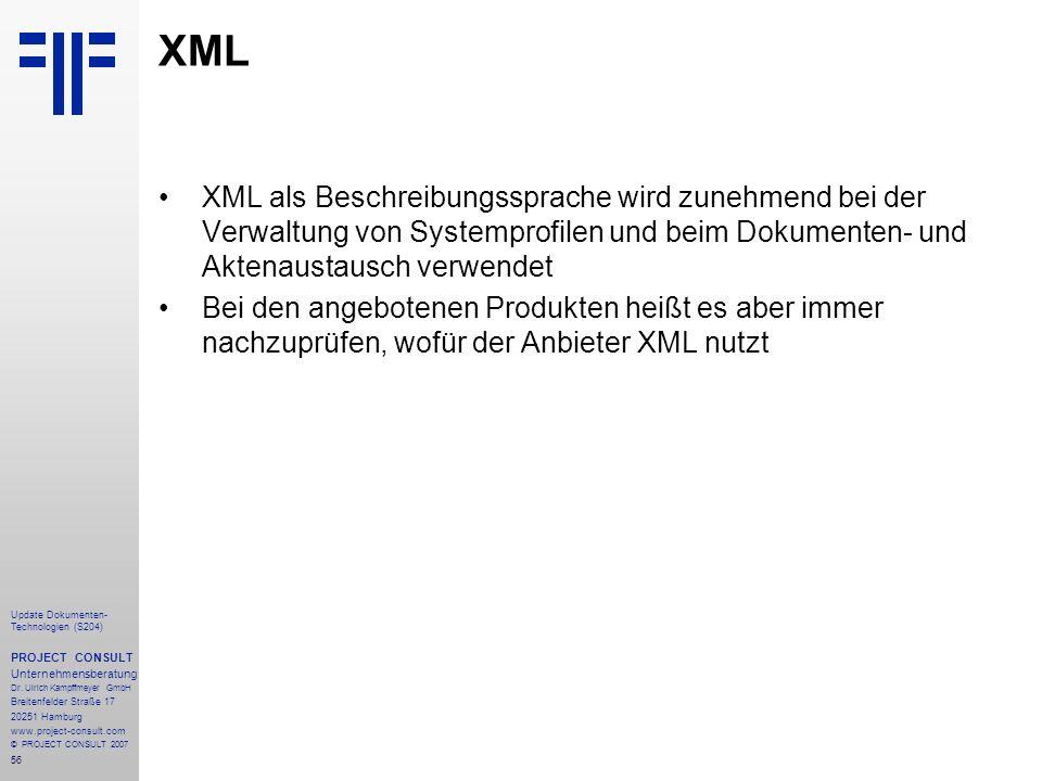 XML XML als Beschreibungssprache wird zunehmend bei der Verwaltung von Systemprofilen und beim Dokumenten- und Aktenaustausch verwendet.