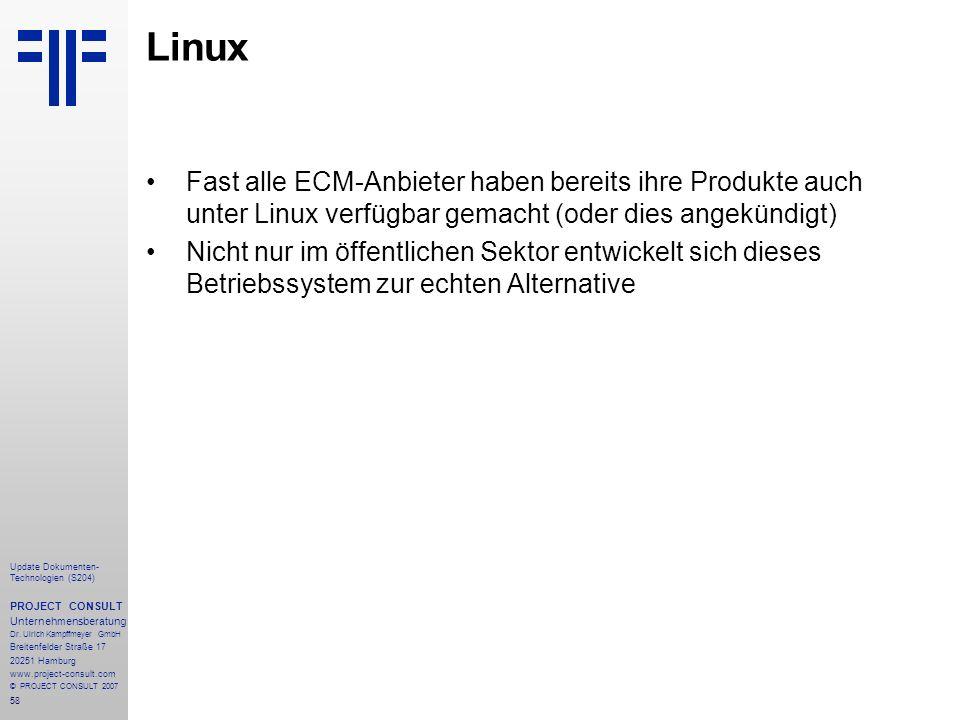Linux Fast alle ECM-Anbieter haben bereits ihre Produkte auch unter Linux verfügbar gemacht (oder dies angekündigt)