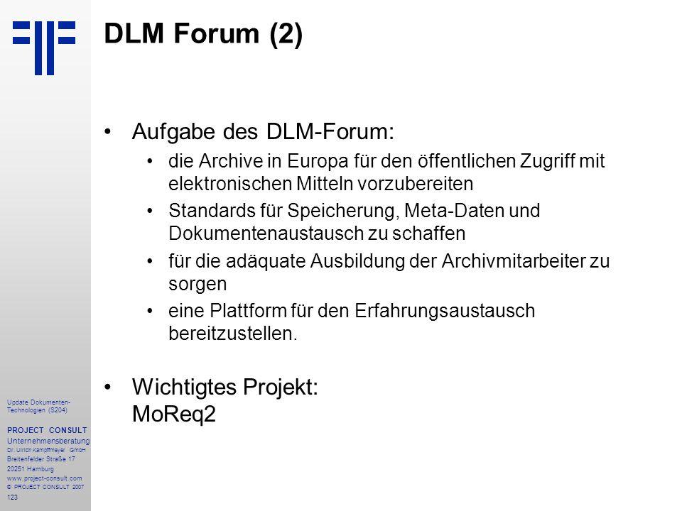 DLM Forum (2) Aufgabe des DLM-Forum: Wichtigtes Projekt: MoReq2