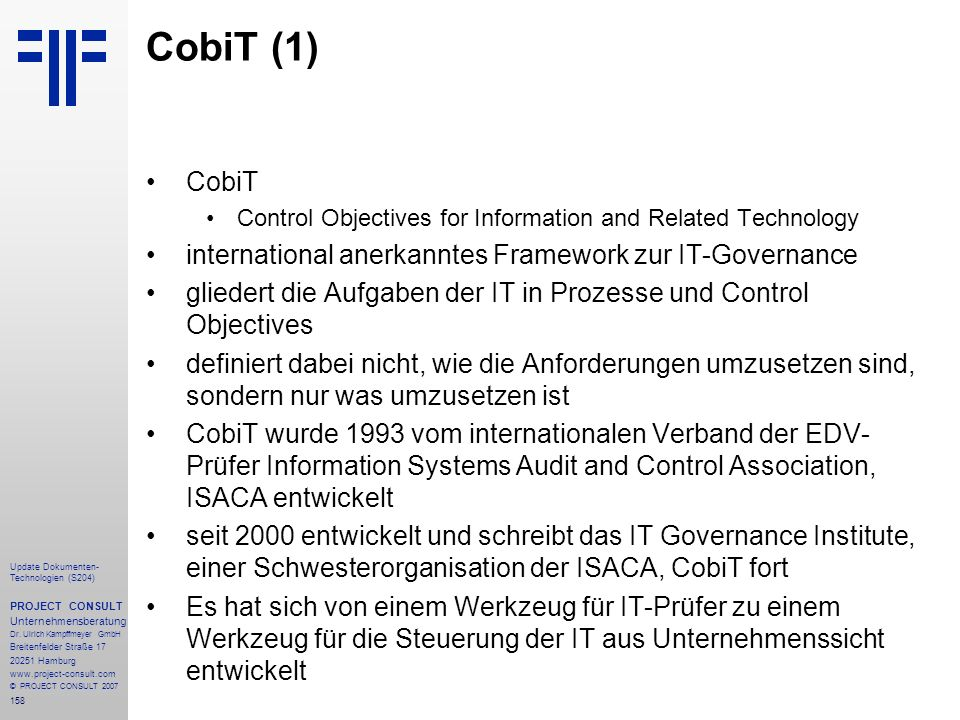 CobiT (1) CobiT international anerkanntes Framework zur IT-Governance