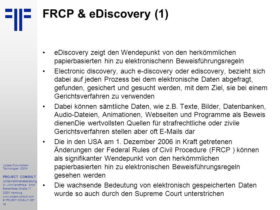 FRCP & eDiscovery (1) eDiscovery zeigt den Wendepunkt von den herkömmlichen papierbasierten hin zu elektronischenn Beweisführungsregeln.